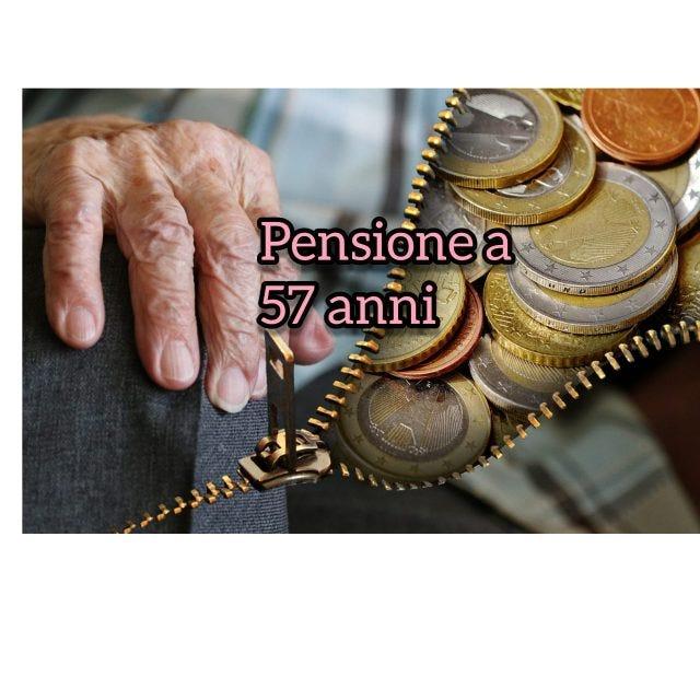 Pensione a 57 anni